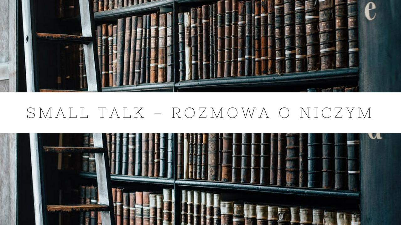 Small talk, czyli jak przerwać krępującą ciszę